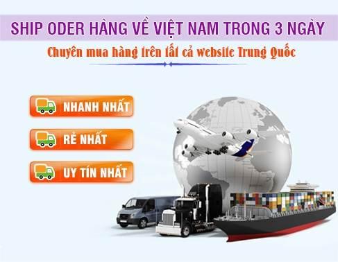 Ship Order Hàng Trung Quốc Việt Nam nhanh nhất